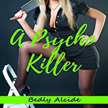 A Psycho Killer Audiobook by Bedly Alcide Narrated by Danielle Piper