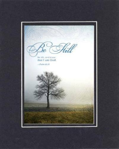 Be Still, And Know That I Am God - Psalm 46:10. . . 8 X 10 Inches Biblical/Religious Verses Set In Double Beveled Matting (Black On Black) - A Timeless And Priceless Poetry Keepsake Collection front-75002