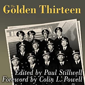 The Golden Thirteen: Recollections of the First Black Naval Officers | [Paul Stillwell]