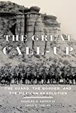 img - for The Great Call-Up: The Guard, the Border, and the Mexican Revolution by Harris III, Charles H., Sadler, Louis R.(January 20, 2015) Hardcover book / textbook / text book