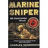 Marine Sniper: 93 Confirmed Kills ~ Charles Henderson