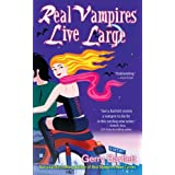 Real Vampires Live Large (Glory St. Claire, Book 2) ~ Gerry Bartlett