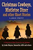 img - for Christmas Cowboys, Mistletoe Diner and Other Short Stories (Large Print): A Collection of New Fiction for the Holidays (LARGE PRINT) by Linda Shayne (2012-12-04) book / textbook / text book