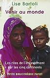 Venir au monde : Les rites de l'enfantement sur les cinq continents