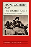 img - for Montgomery and the Eighth Army: A Selection from the Diaries, Correspondence and Other Papers of Field Marshal the Viscount Montgomery of Alamein (Army Record Society) book / textbook / text book