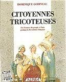 """Afficher """"Citoyennes tricoteuses: les femmes du peuple à Paris pendant la Révolution française"""""""