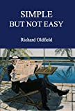 Simple But Not Easy: An Autobiographical and Biased Book About Investing