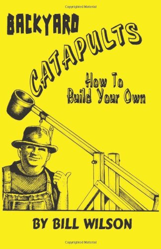 Backyard Catapults: How to Build Your Own
