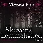 Skovens hemmelighed | Victoria Holt