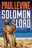 SOLOMON vs. LORD (Solomon & Lord Series)