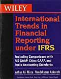 img - for Wiley International Trends in Financial Reporting under IFRS: Including Comparisons with US GAAP, Chinese GAAP, and Indian GAAP by Abbas A. Mirza (2012-10-23) book / textbook / text book