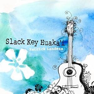Slack Key Huaka`i