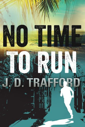 Best-Selling Amazon Legal Thriller is now FREE! J.D. Trafford's No Time To Run is Free For a Limited Time – Here's A Free Sample!