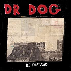 Dr Dog - Be The Void