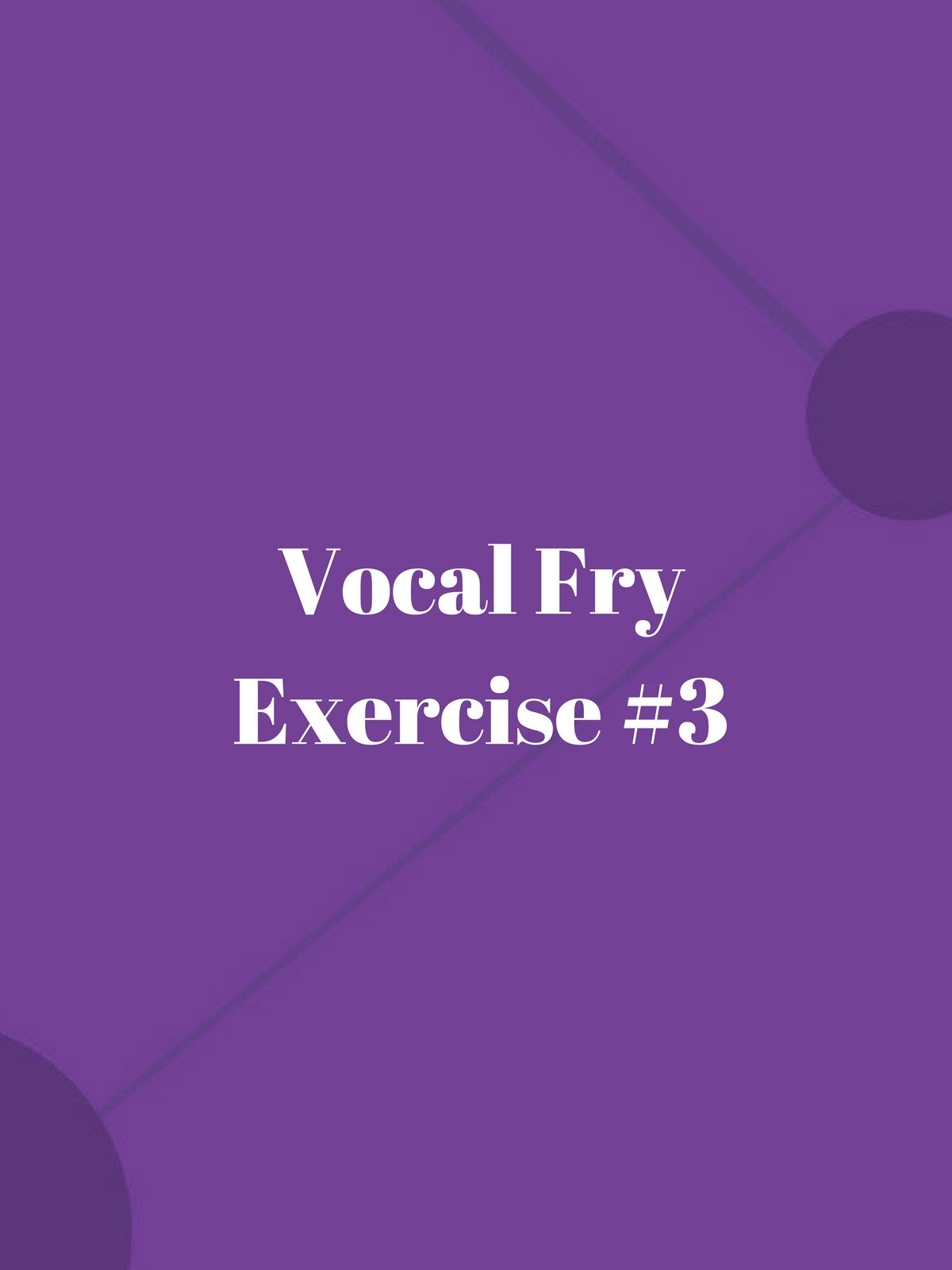 Vocal Fry Exercise #3