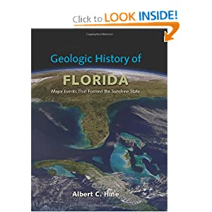 Geologic History of Florida: Major Events that Formed the Sunshine State by Albert C. Hine