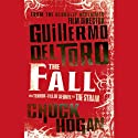 The Fall (       UNABRIDGED) by Guillermo del Toro, Chuck Hogan Narrated by Daniel Oreskes