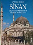 img - for Sinan: The grand old master of Ottoman architecture book / textbook / text book