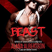 Beast: A Bad Boy Marine Romance Audiobook by Alana Albertson Narrated by Aaron Shedlock, Sonja Field