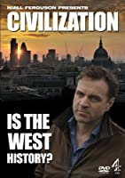 Civilization: Is the West History [DVD]