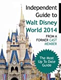 The Independent Guide to Walt Disney World 2014