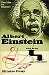Albert Einstein: The Man and His Theo...