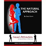 The Natural Approach - How to Meet and Attract Womenby Gary Gunn
