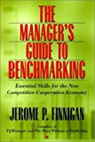img - for The Manager's Guide to Benchmarking: Essential Skills for the Competitive-Cooperative Economy (Jossey-Bass Business & Management) by Jerome P. Finnigan (1996-07-12) book / textbook / text book