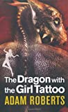 Adam Roberts The Dragon with the Girl Tattoo