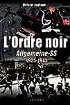 L'Ordre Noir: Allgemeine-SS 1925-1945