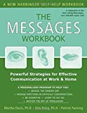 img - for The Messages Workbook: Powerful Strategies for Effective Communication at Work and Home by Davis PhD, Martha, Fanning, Patrick, Paleg PhD, Kim(November 10, 2004) Paperback book / textbook / text book