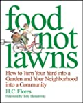 Food Not Lawns: How to Turn Your Yard...