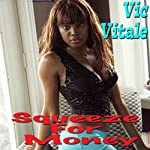 Squeeze for Money | Vic Vitale