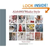 Alabama Studio Style: More Projects, Recipes, &amp; Stories Celebrating Sustainable... by Natalie Chanin and Robert Rausch