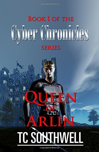 Queen of Arlin: Book I of The Cyber Chronicles series (Volume 1)