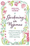 Gardening in Pyjamas: Horticultural enlightenment for obsessive dawn raiders