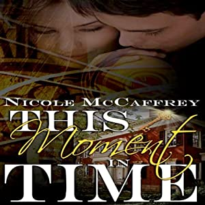 This Moment in Time | [Nicole McCaffrey]