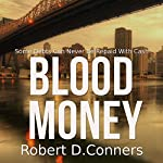 Blood Money: A Sam Byrne Short Story | Robert D. Conners