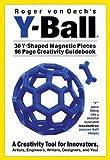 Creative Whack Roger Von Oech'S Y-Ball