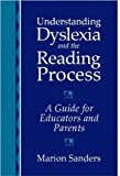 img - for Understanding Dyslexia and the Reading Process: A Guide for Educators and Parents by Marion Sanders (2000-08-27) book / textbook / text book
