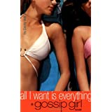 All I Want Is Everything (Gossip Girl, 3) ~ Cecily von Ziegesar