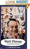 Walt Disney: Conversations (Conversations with Comic Artists Series)