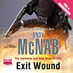 Exit Wound (       UNABRIDGED) by Andy McNab Narrated by Paul Thornley