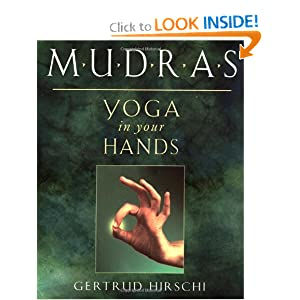 Mudras: Yoga in Your Hands [Paperback] — by Gertrud Hirschi