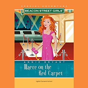 Maeve on the Red Carpet: A Beacon Street Girls Special Adventure | [Annie Bryant]