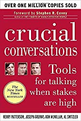 Crucial Conversations: Tools for Talking When Stakes Are High by Patterson Kerry Grenny