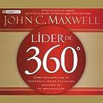 Lider de 360 [The 360 Degree Leader] | John C. Maxwell