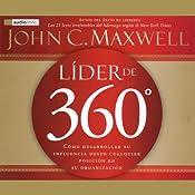 Lider de 360 [The 360 Degree Leader] | [John C. Maxwell]