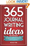 365 Journal Writing Ideas: A year of...