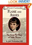 Dear Canada: Flame and Ashes: The Gre...